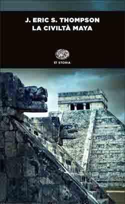Copertina del libro La civiltà maya di J. Eric S. Thompson