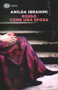 Copertina del libro Rosso come una sposa di Anilda Ibrahimi