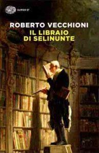 Copertina del libro Il libraio di Selinunte di Roberto Vecchioni
