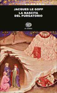 Copertina del libro La nascita del Purgatorio di Jacques Le Goff