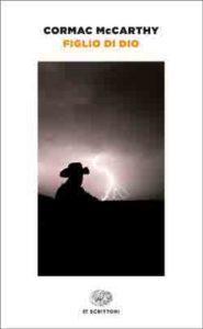 Copertina del libro Figlio di Dio di Cormac McCarthy
