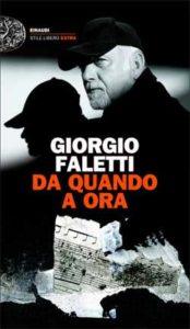 Copertina del libro Da quando a ora di Giorgio Faletti