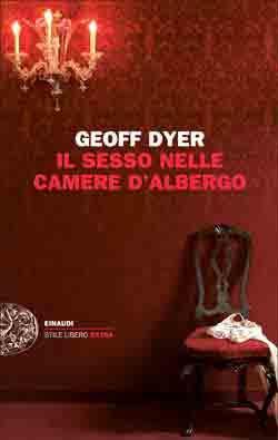 Copertina del libro Il sesso nelle camere d'albergo di Geoff Dyer