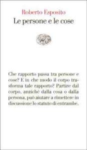 Copertina del libro Le persone e le cose di Roberto Esposito