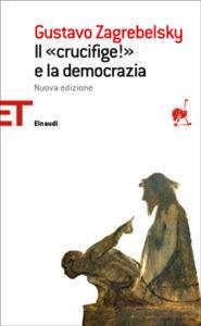 Copertina del libro Il «Crucifige!» e la democrazia di Gustavo Zagrebelsky