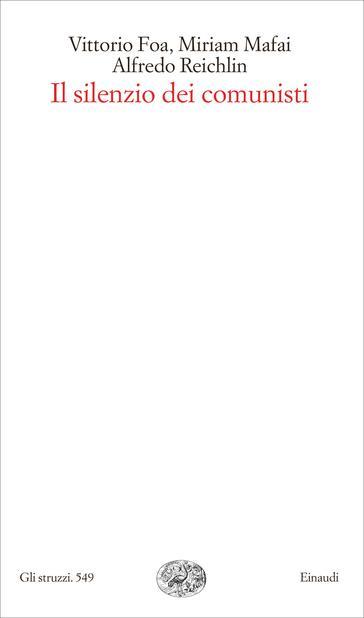 Copertina del libro Il silenzio dei comunisti di Vittorio Foa, Miriam Mafai, Alfredo Reichlin