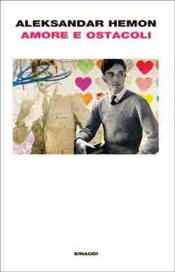 Copertina del libro Amore e ostacoli di Aleksandar Hemon
