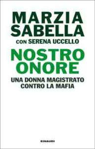 Copertina del libro Nostro Onore di Serena Uccello, Marzia Sabella