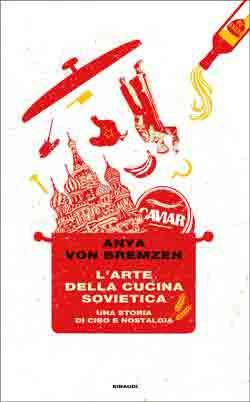 Copertina del libro L'arte della cucina sovietica di Anya von Bremzen