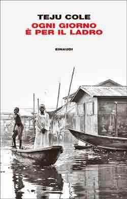 Copertina del libro Ogni giorno è per il ladro di Teju Cole