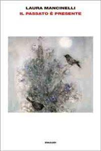 Copertina del libro Il passato è presente di Laura Mancinelli