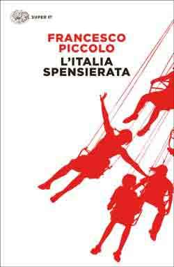 Copertina del libro L'Italia spensierata di Francesco Piccolo