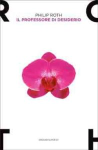 Copertina del libro Il professore di desiderio di Philip Roth