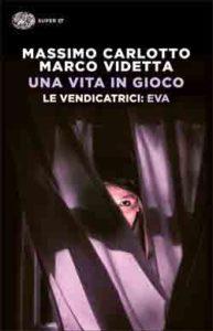 Copertina del libro Una vita in gioco di Massimo Carlotto, Marco Videtta