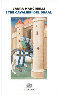 Copertina del libro I tre cavalieri del Graal di Laura Mancinelli