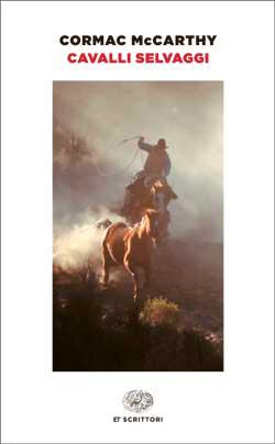 Copertina del libro Cavalli selvaggi di Cormac McCarthy
