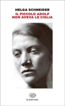 Copertina del libro Il piccolo Adolf non aveva le ciglia di Helga Schneider