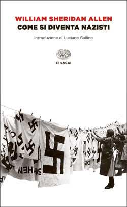 Copertina del libro Come si diventa nazisti di William Sheridan Allen