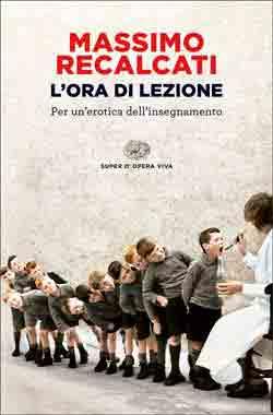 Copertina del libro L'ora di lezione di Massimo Recalcati