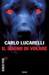 Copertina del libro Il sogno di volare di Carlo Lucarelli