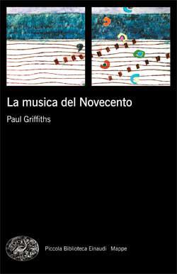 Copertina del libro La musica del Novecento di Paul Griffiths