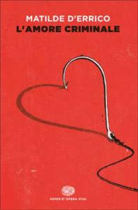 Copertina del libro L'amore criminale di Matilde D'Errico