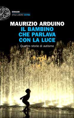 Copertina del libro Il bambino che parlava con la luce di Maurizio Arduino