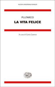 Copertina del libro La vita felice di Plutarco