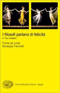 Copertina del libro I filosofi parlano di felicità. II di Fulvia de Luise, Giuseppe Farinetti