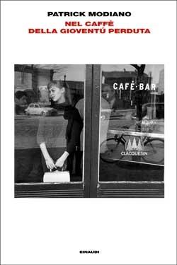 Copertina del libro Nel caffè della gioventù perduta di Patrick Modiano