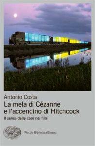 Copertina del libro La mela di Cézanne e l'accendino di Hitchcock di Antonio Costa
