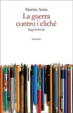 Copertina del libro La guerra contro i cliché di Martin Amis