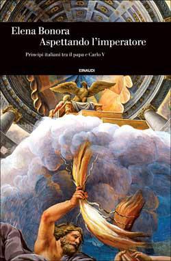 Copertina del libro Aspettando l'imperatore di Elena Bonora