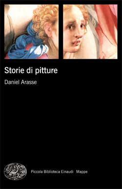Copertina del libro Storie di pitture di Daniel Arasse