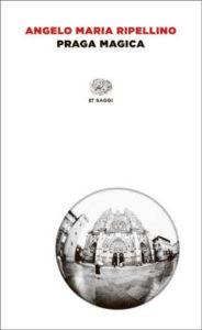 Copertina del libro Praga magica di Angelo Maria Ripellino