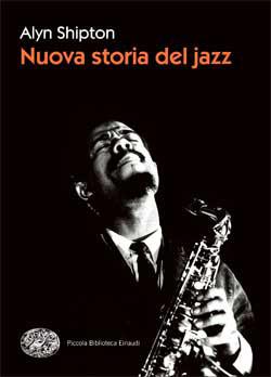 Copertina del libro Nuova storia del jazz di Alyn Shipton