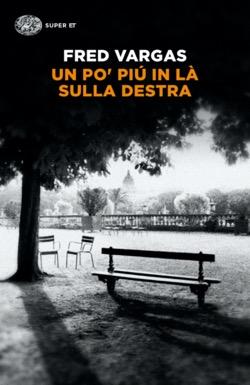 Copertina del libro Un po' piú in là sulla destra di Fred Vargas