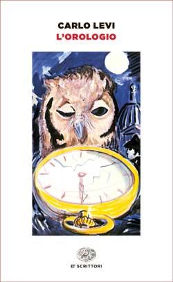 Copertina del libro L'Orologio di Carlo Levi