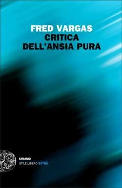 Copertina del libro Critica dell'ansia pura di Fred Vargas