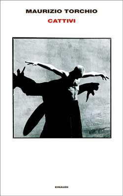 Copertina del libro Cattivi di Maurizio Torchio