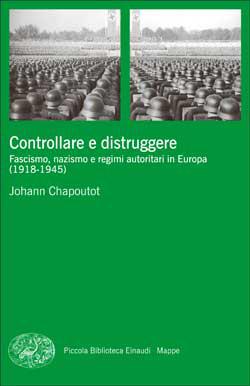 Copertina del libro Controllare e distruggere di Johann Chapoutot