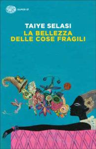 Copertina del libro La bellezza delle cose fragili di Taiye Selasi