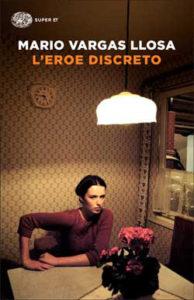 Copertina del libro L'eroe discreto di Mario Vargas Llosa