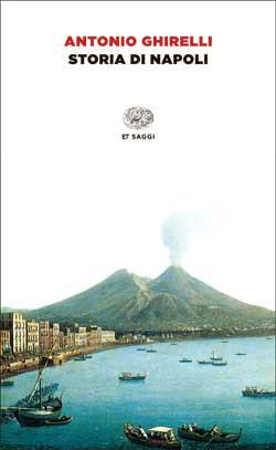 Copertina del libro Storia di Napoli di Antonio Ghirelli
