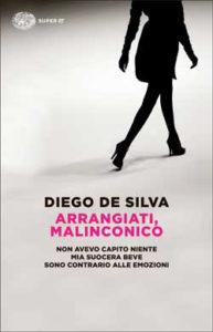 Copertina del libro Arrangiati, Malinconico di Diego De Silva