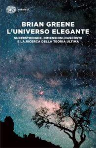 Copertina del libro L'universo elegante di Brian Greene