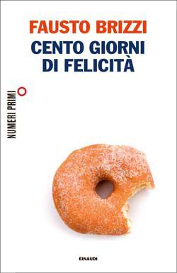 Copertina del libro Cento giorni di felicità di Fausto Brizzi