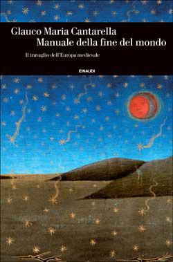 Copertina del libro Manuale della fine del mondo di Glauco Maria Cantarella
