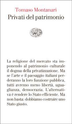 Copertina del libro Privati del patrimonio di Tomaso Montanari