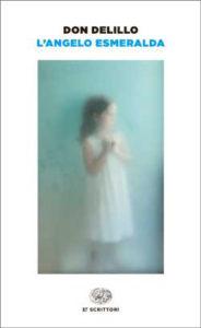 Copertina del libro L'angelo Esmeralda di Don DeLillo